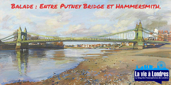 Balade : Entre Putney Bridge et Hammersmith.