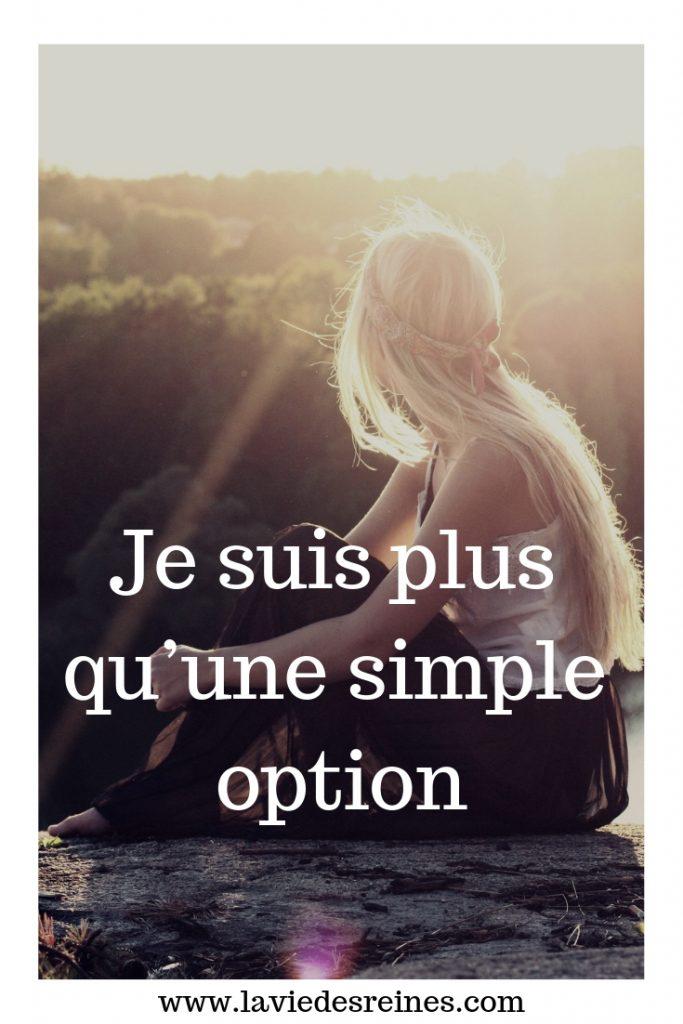 Or Je Ne Suis Pas : Qu'une, Simple, Option