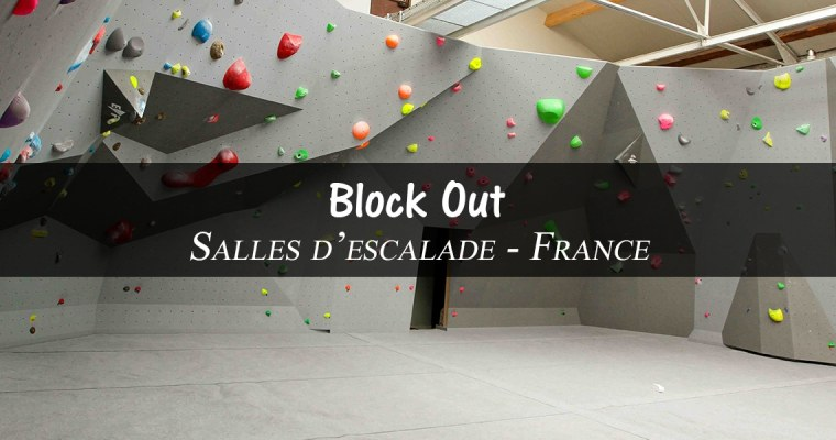 Block Out – Salles d'escalade – France