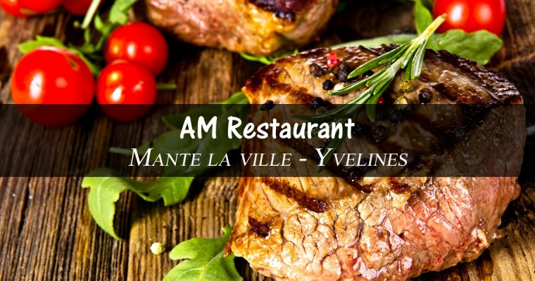 AM RESTAURANT – Mantes-la-ville