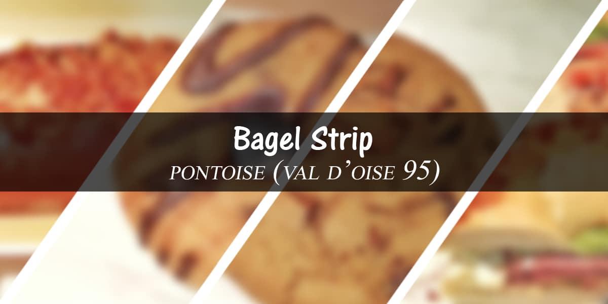 Bagel Strip – Pontoise