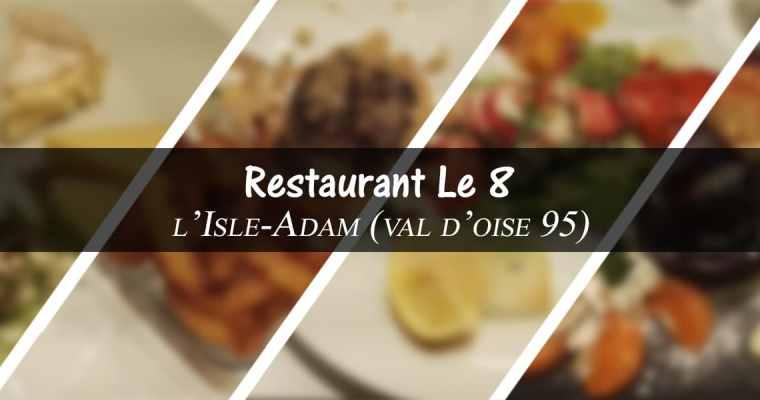 Restaurant Le 8 – l' Isle-Adam