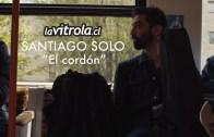 LaVitrola.cl: Santiago Solo – El cordón