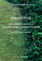 Amazonie : un jardin sauvage