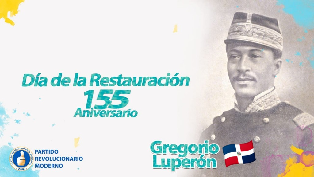 Dominicanos conmemoramos el 155 aniversario de la Restauración