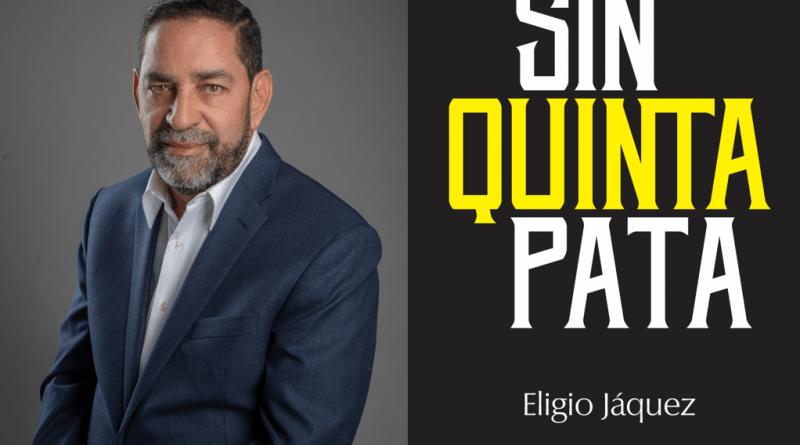"""Eligio Jáquez pone en circulación su libro """"Sin Quinta Pata"""" donde revela secretos de Estado"""