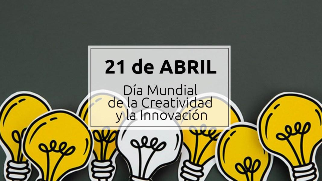 21 abril - Día Mundial de la Creatividad y la Innovación 1