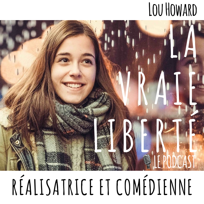 DEVENIR COMÉDIENNE – LOU HOWARD