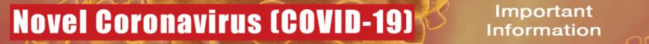 Novel Coronavirus COVID-19 Important Information