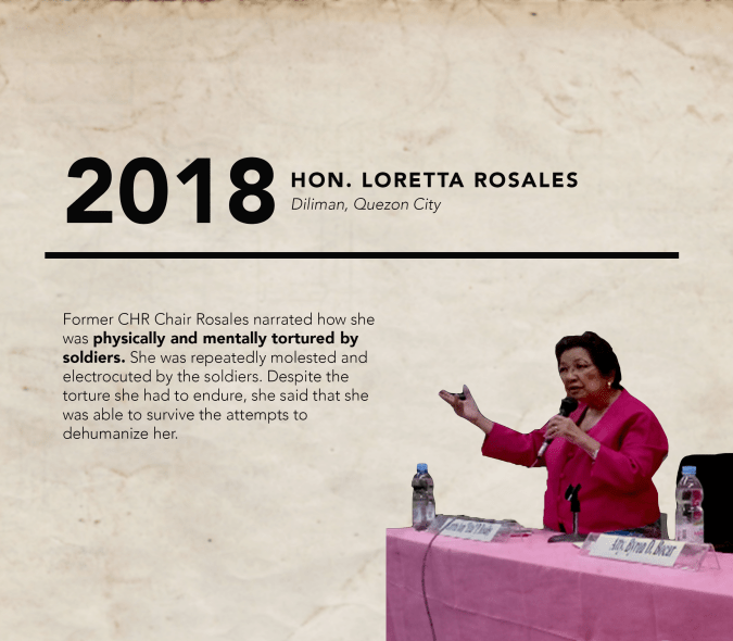 "During the 2018 Martial Law Forum of the UP IHR, Former Commission of Human Rights Chairperson Hon. Loretta Ann P. Rosales shared the story of her two arrests. She narrated how she was physically and mentally tortured by soldiers. She was repeatedly molested and electrocuted by the soldiers. Despite the torture she had to endure, she said that she was able to survive the attempts to dehumanize her. She said that students and teachers fighting for what is right, true, and just gave meaning to her and other activists' lives. To conclude her talk, she stated that ""we shall survive as long as we are united in the pursuit of truth, justice, and democracy."" During the oral arguments in the case to stop the burial of Marcos in the Libingan ng mga Bayani, Chairperson Rosales recounted the rape and torture she experienced including electric shock and Russian roulette. Pictured is Hon. Rosales at the 2018 UP IHR martial law forum."