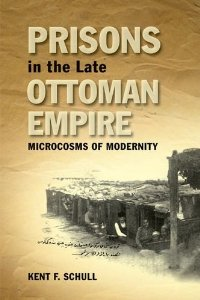 Prisons in the Late Ottoman Empire