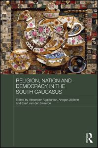 Religion, Nation and Democracy in South Caucasus