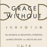 "Ozment, ""Grace Without God"""