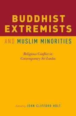 "Buddhist Extremists and Muslim Minorities"" (Holt, ed ) LAW"