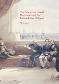 the-orient-the-liberal-movement-and-the-eastern-crisis-of-1839-41