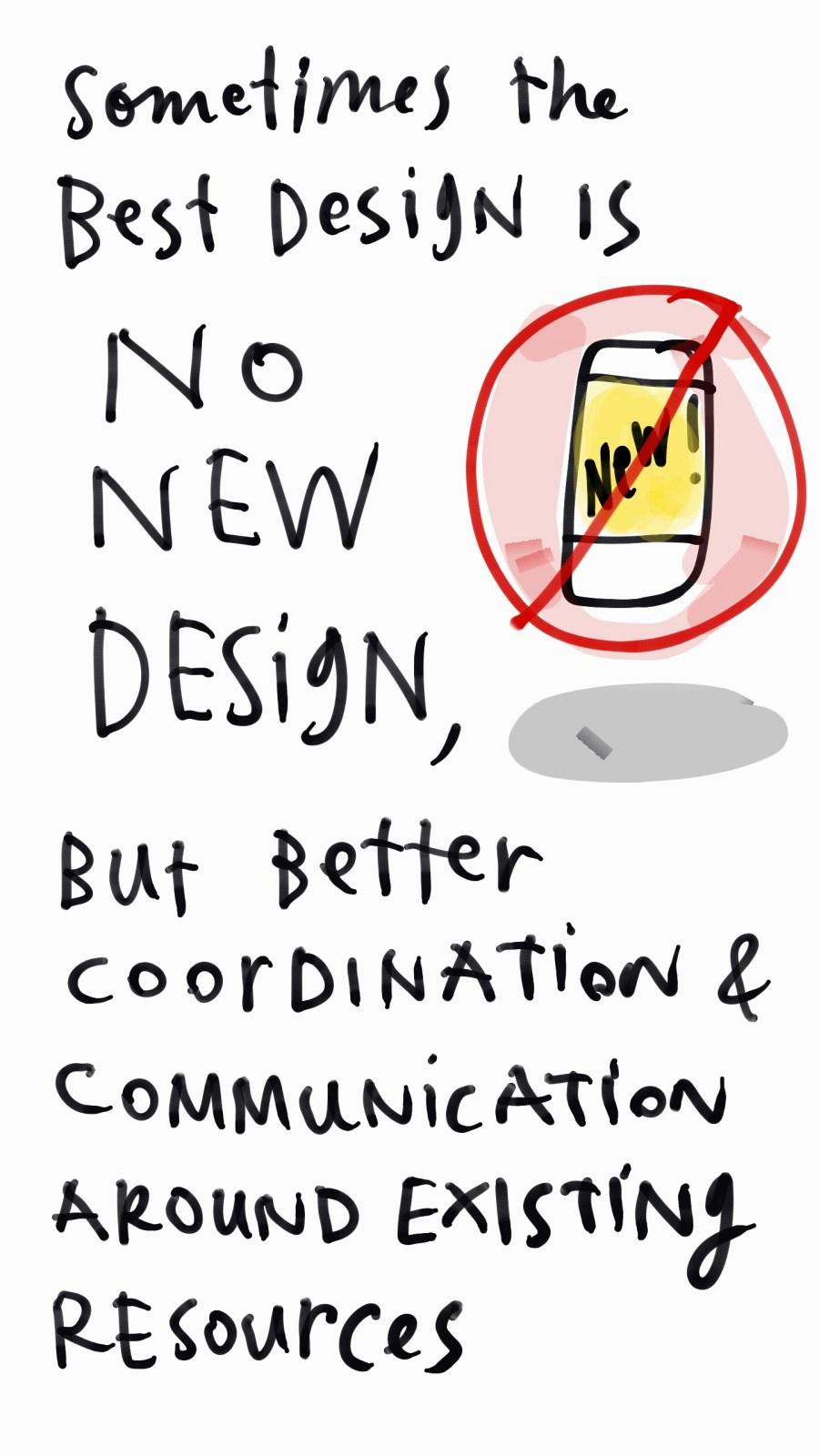 The Best Design is No New Design