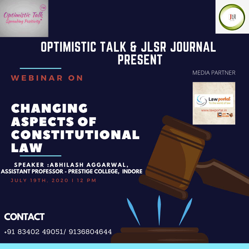 Webinar on changing aspects of constitutional law by Optimistic Talk & JLSR Jouranl.