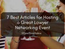 7 Best Articles For Hosting A Great Lawyer Networking Event Law Firm Suites