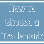 how to choose a trademark
