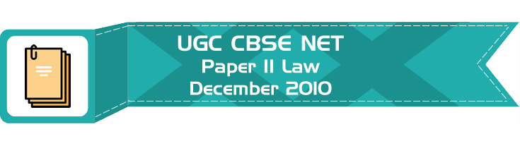 2010 December Previous Paper 2 Law UGC NET CBSE - LawMint.com