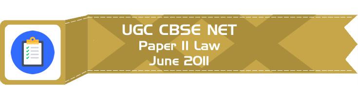 2011 June Previous Paper 2 Law UGC NET CBSE - LawMint.com