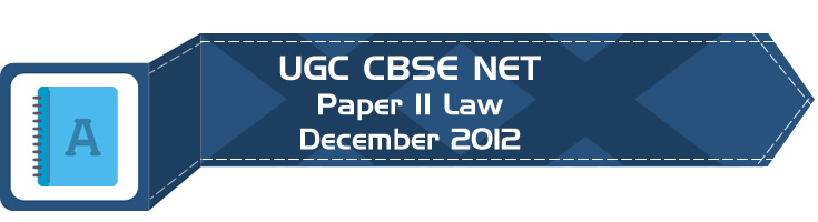 2012 December Previous Paper 2 Law UGC NET CBSE - LawMint.com