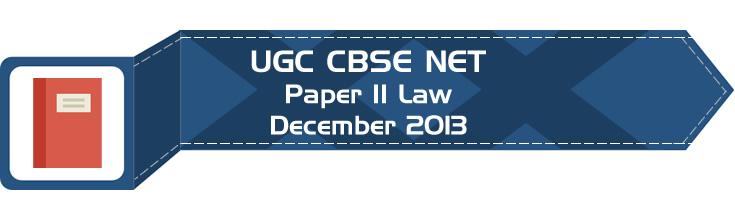 2013 December Previous Paper 2 Law UGC NET CBSE LawMint.com