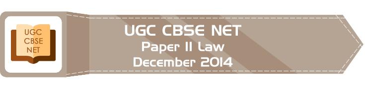 2014 December Previous Paper 2 Law UGC NET CBSE LawMint.com