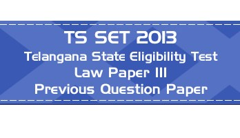 TS SET LAW 2013 Paper III Telangana State Eligibility Test Previous Question paper and Online Mock Test
