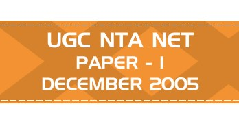 UGC NTA NET Paper 1 - HECI - Previous Question Papers Mock Tests December 2005