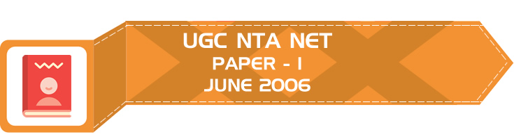 UGC NTA NET Paper 1 - HECI - Previous Question Papers Mock Tests June 2006