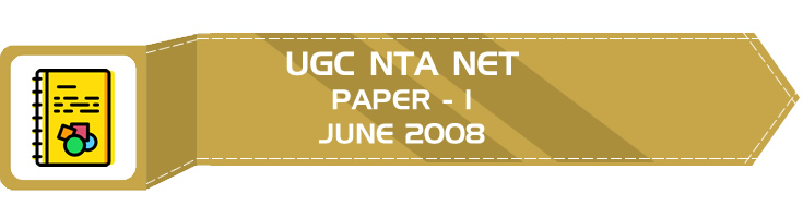 UGC NTA NET Paper 1 - HECI - Previous Question Papers Mock Tests June 2008