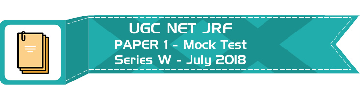 UGC NET Paper 1 mock test Previous Question Paper Series W - July 2018