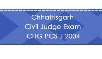 Chhattisgarh Civil Judge Exam CHG PCS J 2004 LawMint.com