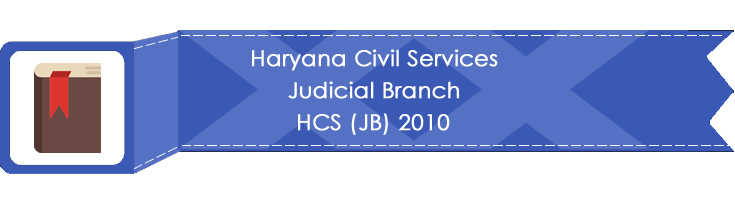 Haryana Civil Services Judicial Branch HCS JB 2010 LawMint.com