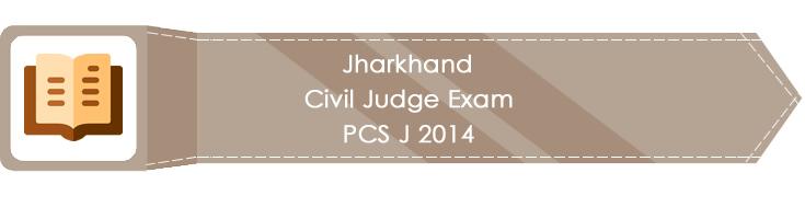 Jharkhand Civil Judge Exam PCS J 2014 LawMint.com