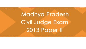 Madhya Pradesh Civil Judge Exam 2013 Paper II LawMint.com