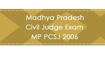 Madhya Pradesh Civil Judge Exam MP PCSJ 2006 LawMint.com