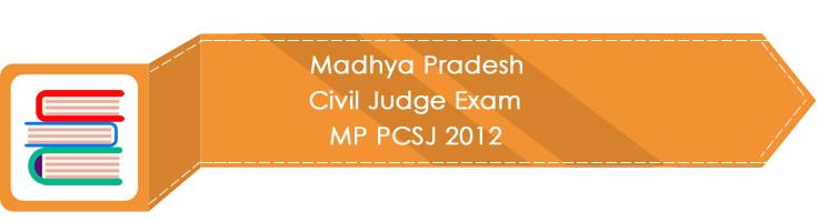 Madhya Pradesh Civil Judge Exam MP PCSJ 2012 LawMint.com Judiciary Exam Mock Tests Civil Judge Previous Papers Legal Test Series MCQs Study Material Model Papers
