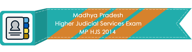 Madhya Pradesh Higher Judicial Services Exam MP HJS 2014 LawMint.com Judiciary Exam Mock Tests Civil Judge Previous Papers Legal Test Series MCQs Study Material Model Papers