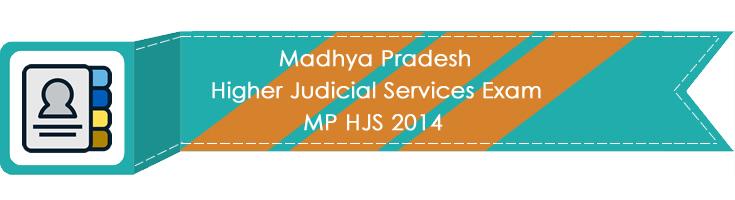 Madhya Pradesh Higher Judicial Services Exam MP HJS 2014 LawMint.com