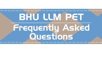 BHU LLM PET FAQs Syllabus Previous Year Question Papers Mock Test Series
