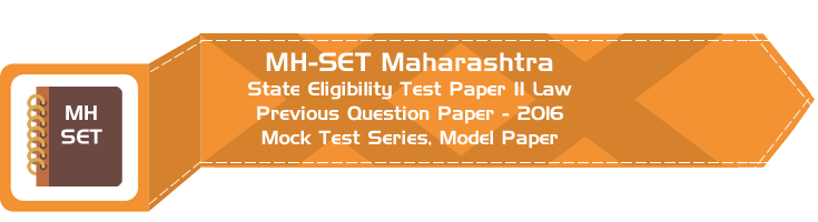 MH-SET Maharashtra State Eligibility Test Previous Question Paper Law 2016 P II Mock Test Series Model Papers