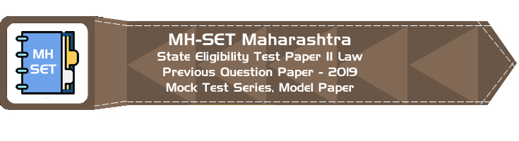 MH-SET Maharashtra State Eligibility Test Previous Question Paper Law 2019 P II Mock Test Series Model Papers