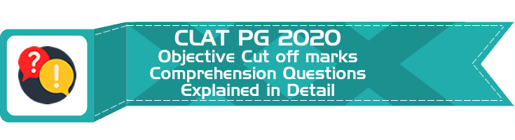 CLAT PG 2020 Objective Cut off marks Comprehension Questions Explained in Detail Mock Test Series Practice Questions LawMint