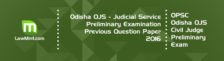 Odisha OPSC OJS Civil Judge Preliminary Exam OJS 2016 Previous Question Paper Answer Key Mock Test Series LawMint