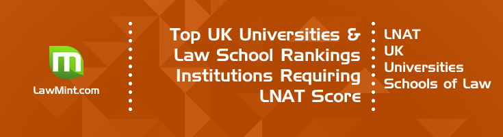 Top UK Universities Rankings - Requiring LNAT for LLB and Law undergraduate admissions - LawMint