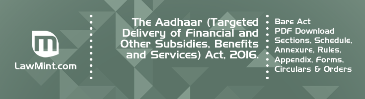 The Aadhaar Targeted Delivery of Financial and Other Subsidies Benefits and Services Act 2016 Bare Act PDF Download 4