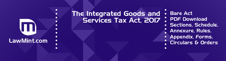 The Integrated Goods and Services Tax Act 2017 Bare Act PDF Download 2