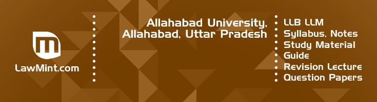 Allahabad University LLB LLM Syllabus Revision Notes Study Material Guide Question Papers 1